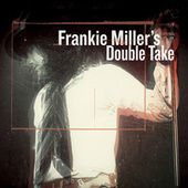 Frankie Miller's Double Take by Frankie Miller