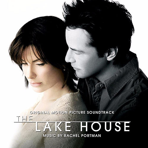 The Lake House (Original Motion Picture Soundtrack) de Various Artists
