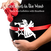Christmas in the Womb: Music Box Lullabies with Heartbeat by The Kiboomers
