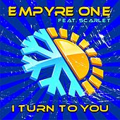 I Turn to You by Empyre One