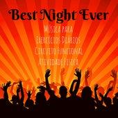 Best Night Ever - Música para Exercícios Diários Circuito Funcional Atividade Fisica e a Melhor Festa do Ano com Sons Dubstep Electro Techno House by Various Artists