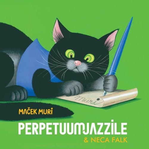 Maček Muri (feat. Neca Falk) by Perpetuum Jazzile