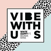 Vibe with Us (Radio Edit) von White Duppy