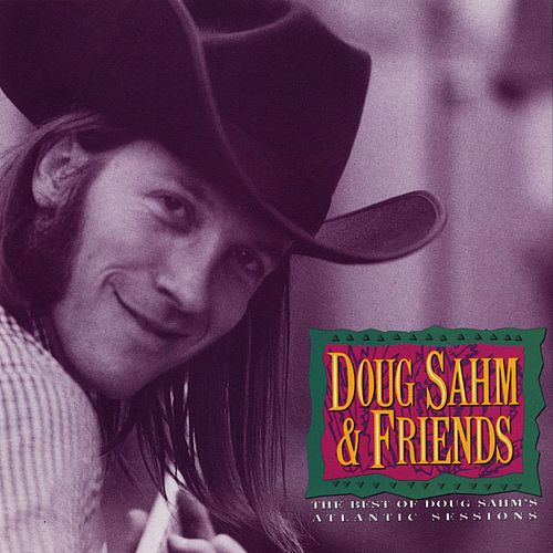 The Best Of Doug Sahm & Friends: Atlantic Sessions by Doug Sahm
