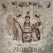 What's Your Problem?! by The Bronx