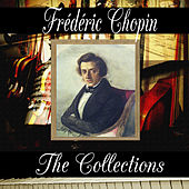 Frédéric Chopin: The Collection by Frédéric Chopin