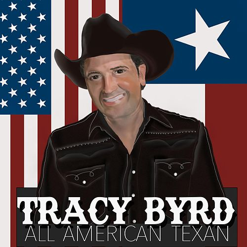 All American Texan by Tracy Byrd