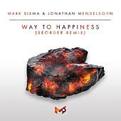 Way To Happiness (ReOrder Remix) von Mark Sixma