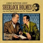 Eine grausige Lieferung (Sherlock Holmes : Aus den Tagebüchern von Dr. Watson) von Sherlock Holmes