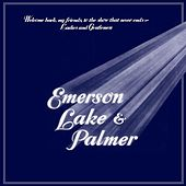 Welcome Back My Friends to the Show That Never Ends - Ladies and Gentlemen (Live) de Emerson, Lake & Palmer