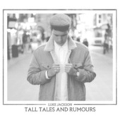 Tall Tales and Rumours by Luke Jackson