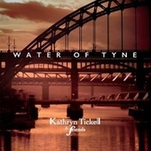 Water of Tyne by Kathryn Tickell