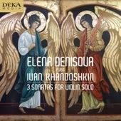Chandoschkin: Violin Sonatas 1-3 by Elena Denisova