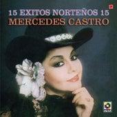 Mercedes Castro - 15 Exitos Norteños 15 by Mercedes Castro