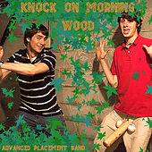Knock On Morning Wood by Advanced Placement Band