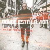 Dónde Está la Vida (Victor Porfidio Remix) de Franco De Vita