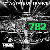 A State Of Trance Episode 782 von Various Artists