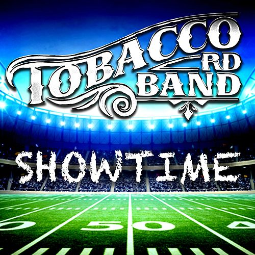 Showtime by Tobacco Rd Band
