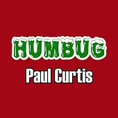 Humbug by Paul Curtis