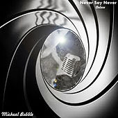 Never Say Never (Deluxe) von Micheal Bubble