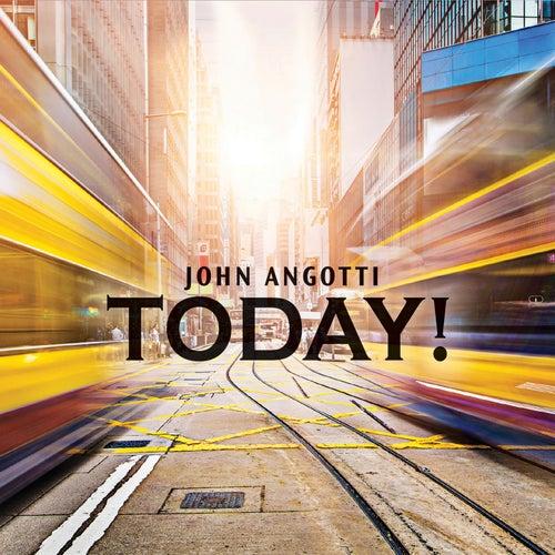 Today by John Angotti