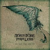 The Ones That Were Cut (B-Sides & Rarities) by Never More Than Less