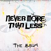 The Album by Never More Than Less