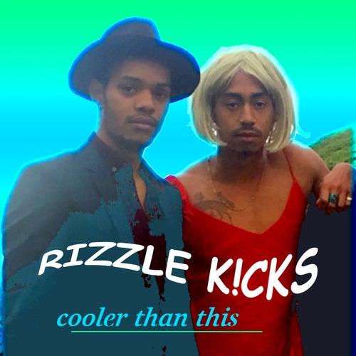 Cooler Than This de Rizzle Kicks