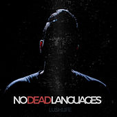No Dead Languages von Lushlife