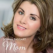 Mom by Donna Taggart