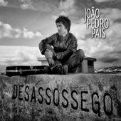 Desassossego by João Pedro Pais