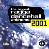 The Biggest Ragga Dancehall Anthems 2001 de Various Artists
