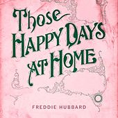 Those Happy Days At Home by Freddie Hubbard