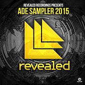 Revealed Recordings Presents ADE Sampler 2015 von Various Artists