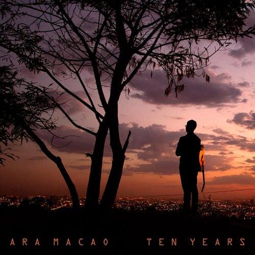 Ten Years by Ara Macao