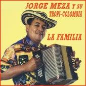 La Familia by Jorge Meza Y Su Tropicolombia