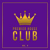 Premier House Club, Vol. 4 by Various Artists