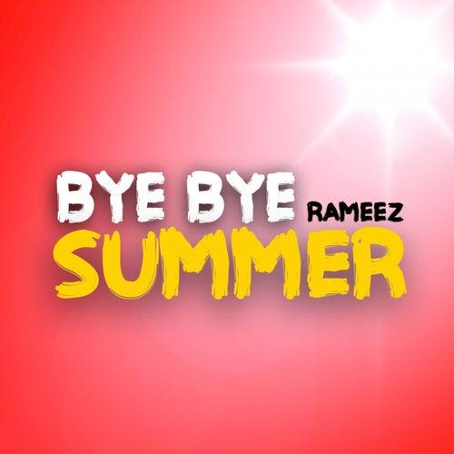 Bye Bye Summer By Rameez