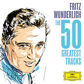 Fritz Wunderlich - The 50 Greatest Tracks von Various Artists