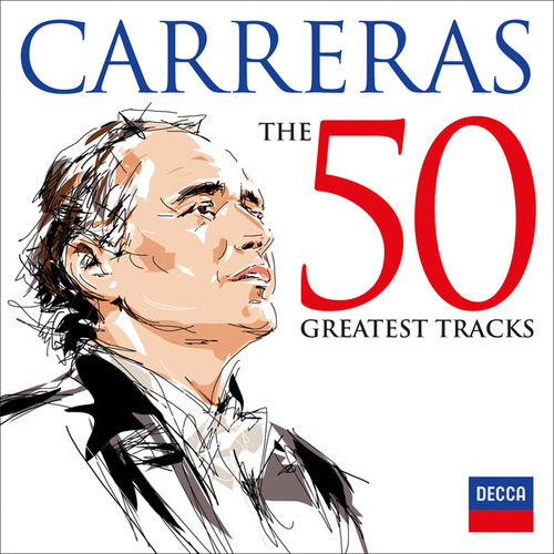 Carreras: The 50 Greatest Tracks by José Carreras