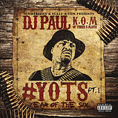 Yots (Year of the Six), Pt. 1 by DJ Paul