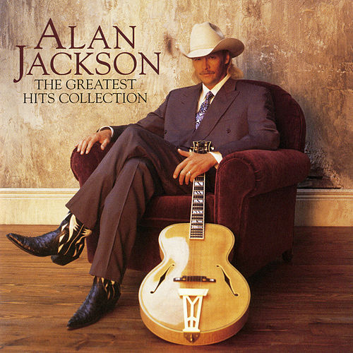 The Greatest Hits Collection by Alan Jackson