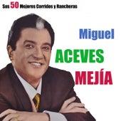 Sus 50 Mejores Corridos y Rancheras by Various Artists