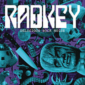 Delicious Rock Noise  by Radkey
