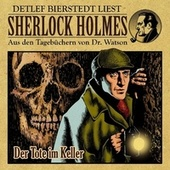 Der Tote im Keller (Sherlock Holmes : Aus den Tagebüchern von Dr. Watson) von Sherlock Holmes