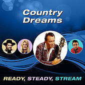 Country Dreams (Ready, Steady, Stream) by Various Artists