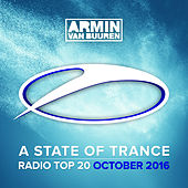 A State Of Trance Radio Top 20 - October 2016 (Including Classic Bonus Track) by Various Artists