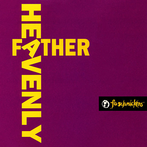 Heavenly Father by Fu-Schnickens