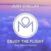 Enjoy the Flight (Ben Mornin Remix) [feat. Fréd] de Just Chillax
