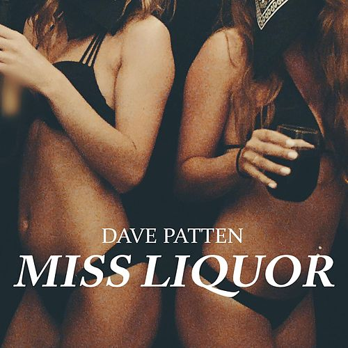 Miss Liquor by Dave Patten